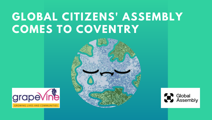 A sad face on the Earth sits against a blue green background with the words 'Global Citizens' Assembly comes to Coventry'