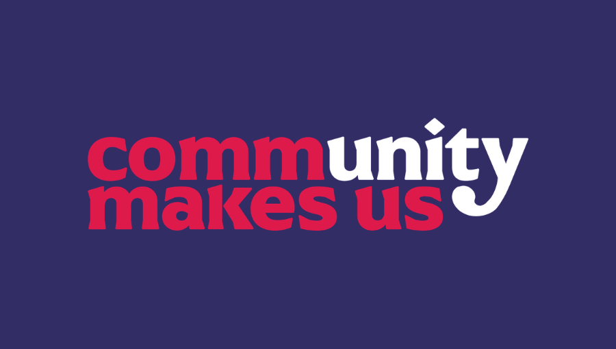Community makes us campaign banner