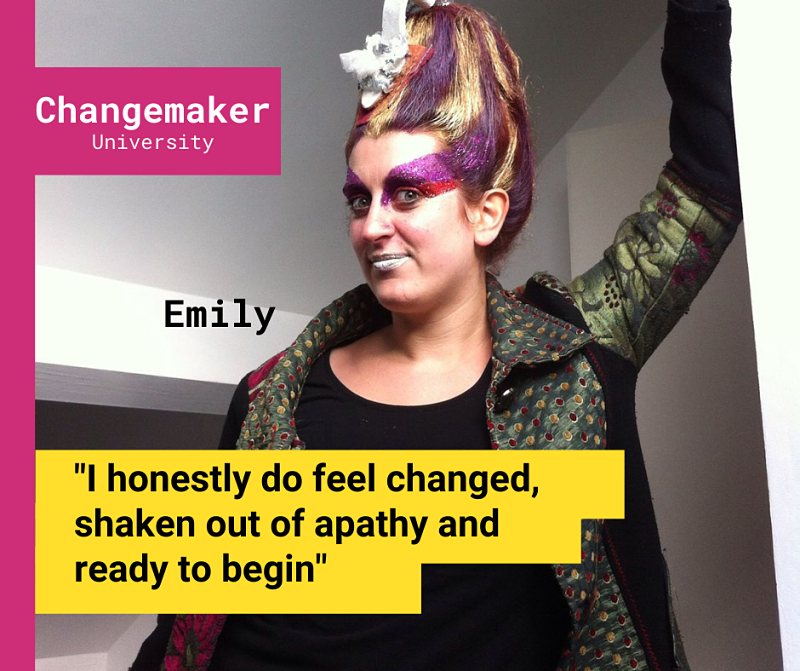 A woman with bright make up, colourful hair and costume dress smiles at the camera with the words Emily, Changemaker University and a quote laid over the image
