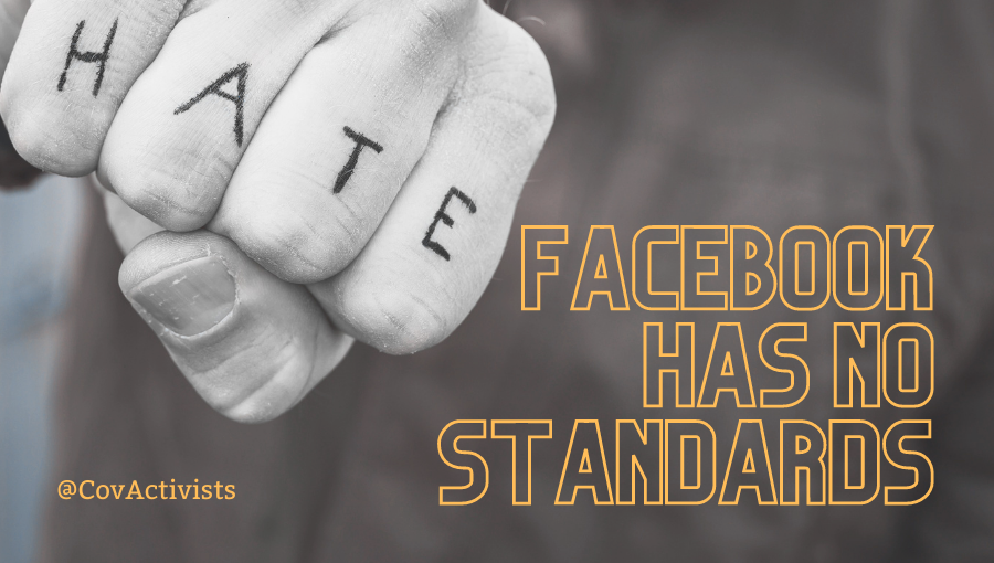 A clenched fist with the word HATE on the knuckles with 'Facebook Has No Standards' and @Covactivists next to it